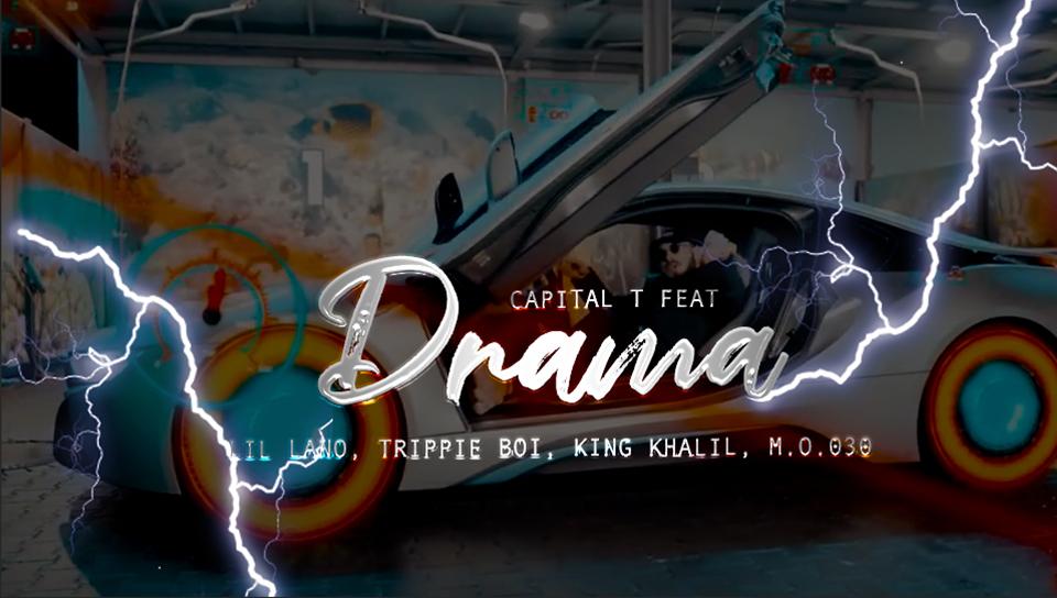 Capital T feat. Lil Lano, Trippie Boy, King Khalil, M.O.030 – Drame